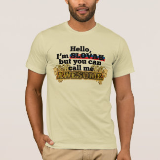 Slovak, but call me Awesome T-Shirt