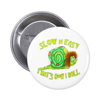 Slow and easy thats how I Roll Pins