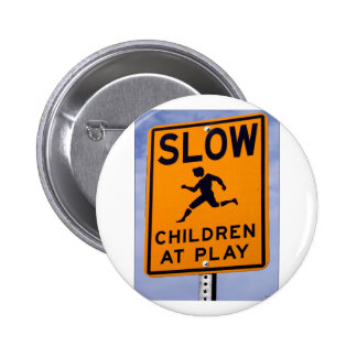 Slow Children at Play Pin