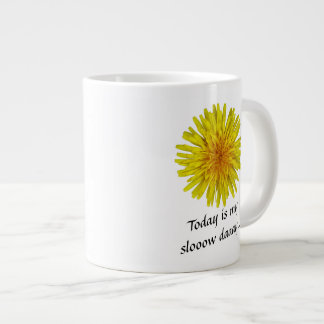 Slow Day Yellow Dandelion Flower any Text Giant Coffee Mug