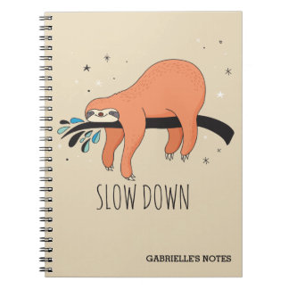 Slow Down - Funny Sloth Notebook
