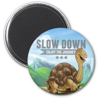 Slow Down Magnet