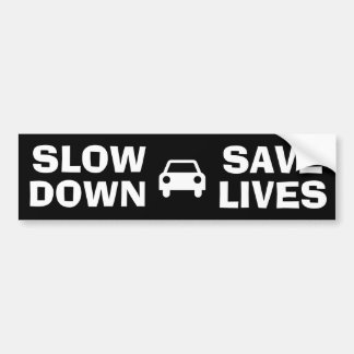 Slow Down Save Lives  Bumper Sticker