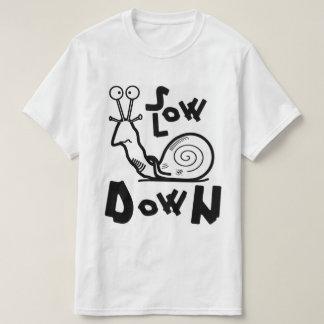 Slow down! T-Shirt