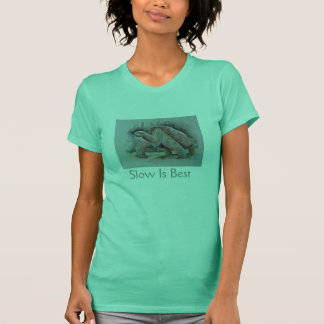 Slow is Best.Galapagos giant tortoise T-Shirt