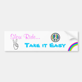 Slow Ride- Take it Easy Bumper Sticker