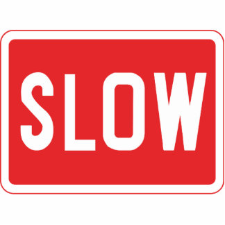 Slow Sign Photo Cut Out