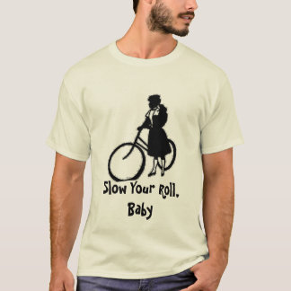 Slow Your Roll,  Baby T-Shirt