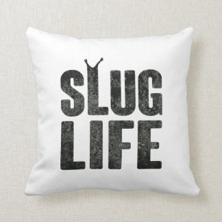 Slug Life Thug Life Cushion
