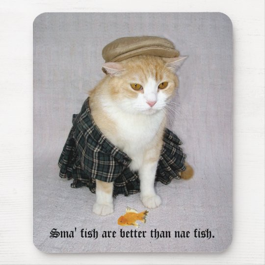 Sma' fish are better than nae fish. mouse mat
