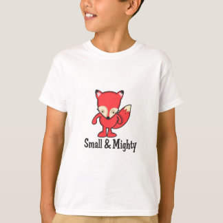 SMALL AND MIGHTY T-Shirt