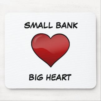 Small Bank  Big Heart Mousepad
