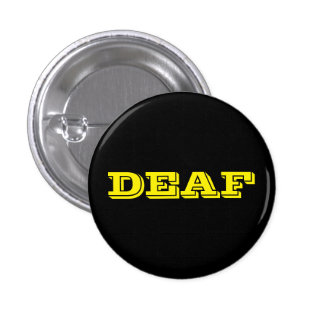 """Small black pin/button, """"DEAF"""" in bright yellow 3 Cm Round Badge"""