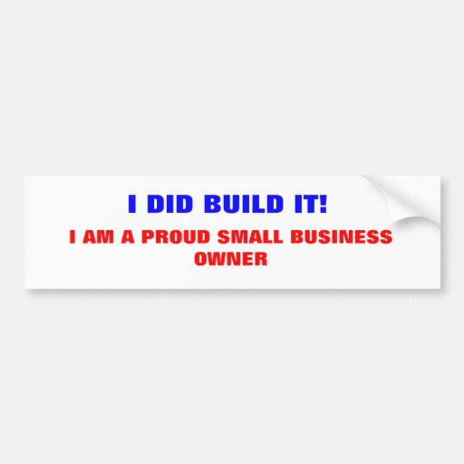 Small business owner bumper sticker