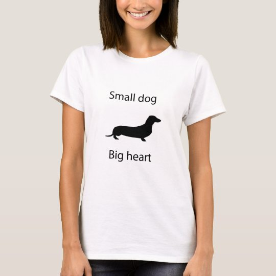 Small dog big heart T-Shirt