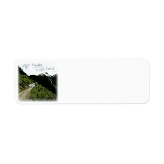"""Small House. Huge Yard."" RV Return Address Labels"