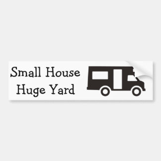 """Small House. Huge Yard"" RV Themed Bumper Sticker"