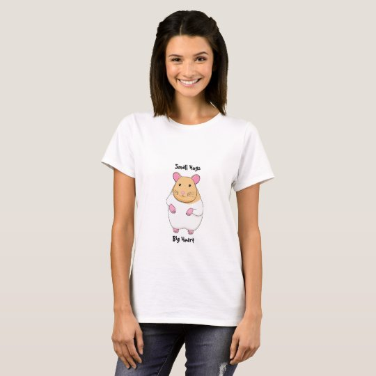 Small Hugs Big Heart Hamster T-shirt