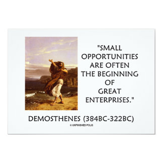 Small Opportunities Often Beginning Great Quote 13 Cm X 18 Cm Invitation Card