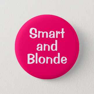 Smart  and Blonde 6 Cm Round Badge