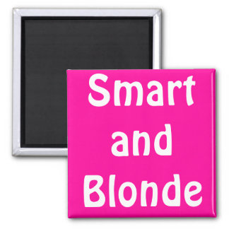 Smart and Blonde Square Magnet