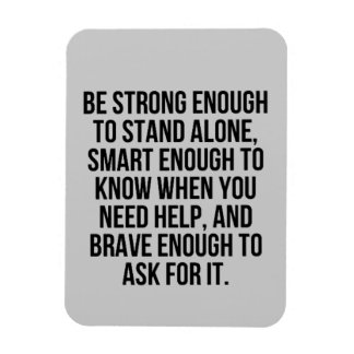 SMART ENOUGH BRAVE STAND ALONE ACCEPTING HELP MOTI RECTANGULAR PHOTO MAGNET