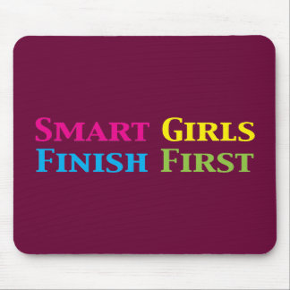 Smart Girls Finish First Gifts Mouse Pad