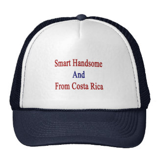 Smart Handsome And From Costa Rica Trucker Hat