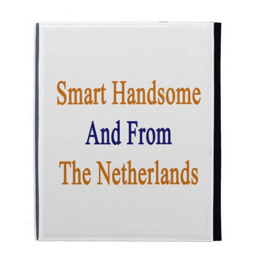 Smart Handsome And From The Netherlands iPad Folio Case