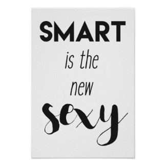 Smart is the new sexy - Funny quote Poster