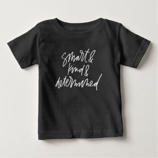 Smart & Kind & Determined Toddler/Baby Shirt