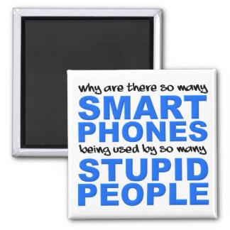 Smart Phones Stupid People Funny Fridge Magnet