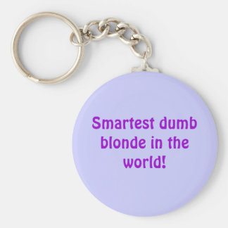 Smartest dumb blonde in the world! key ring