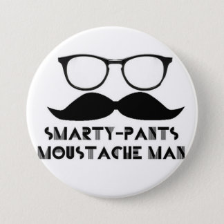 Smarty Pants Mustache Man Buttone 7.5 Cm Round Badge