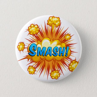 Smash 6 Cm Round Badge