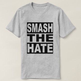 Smash The Hate T-Shirt