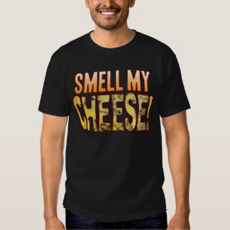 Smell My Blue Cheese Tee Shirts