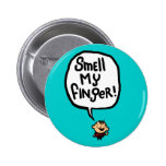 Smell My Finger! Pinback Buttons