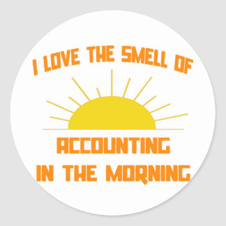 Smell of Accounting in the Morning Round Sticker