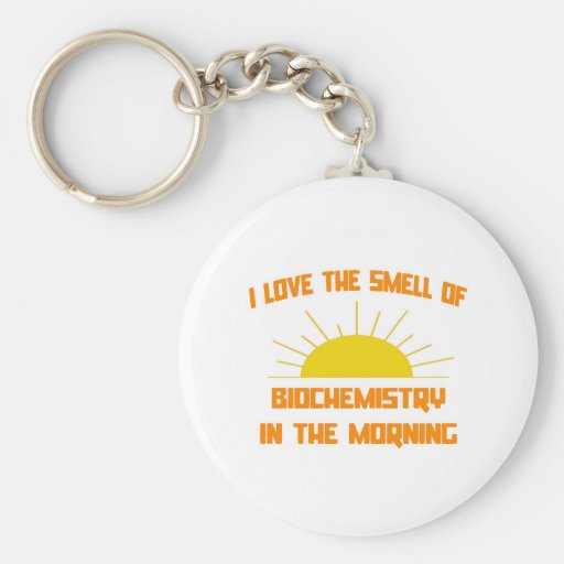 Smell of Biochemistry in the Morning Keychains