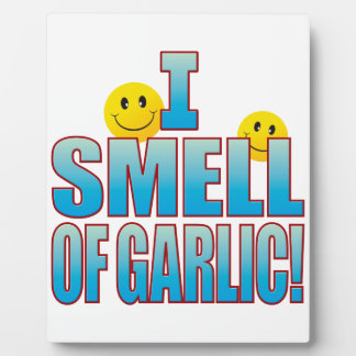 Smell Of Garlic Life B Plaque
