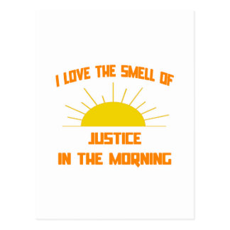 Smell of Justice in the Morning Postcard