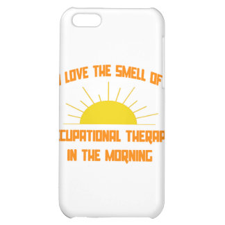 Smell of Occupational Therapy in the Morning iPhone 5C Case
