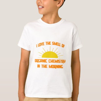 Smell of Organic Chemistry in the Morning T-Shirt