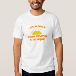 Smell of Organic Chemistry in the Morning Tees