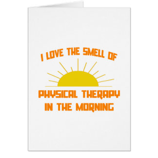 Smell of Physical Therapy in the Morning Card