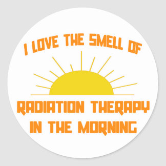 Smell of Radiation Therapy in the Morning Round Sticker