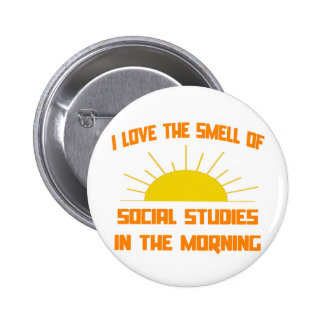 Smell of Social Studies in the Morning 6 Cm Round Badge