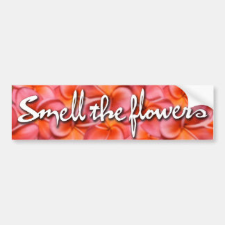 Smell The Flowers Bumper Sticker