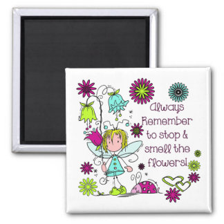 Smell the Flowers Garden Fairy Square Magnet